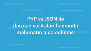 php-ve-json-ile-melumatin-elde-edilmesi
