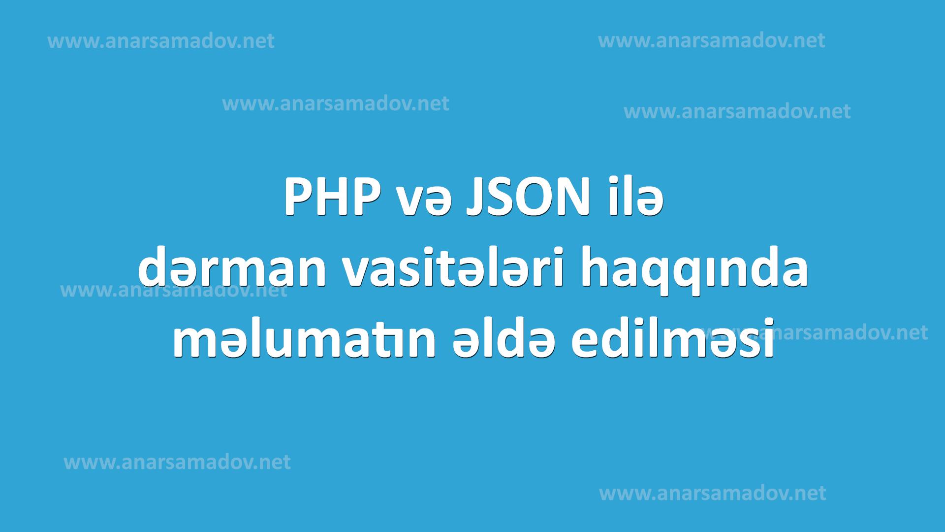 PHP və JSON ilə dərman vasitələri haqqında məlumatın əldə edilməsi.